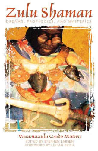 Zulu Shaman: Dreams, Prophesies and Mysteries (2003)